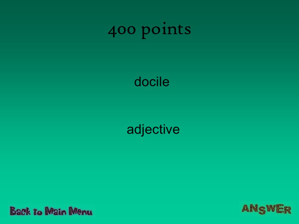 400 points docile adjective