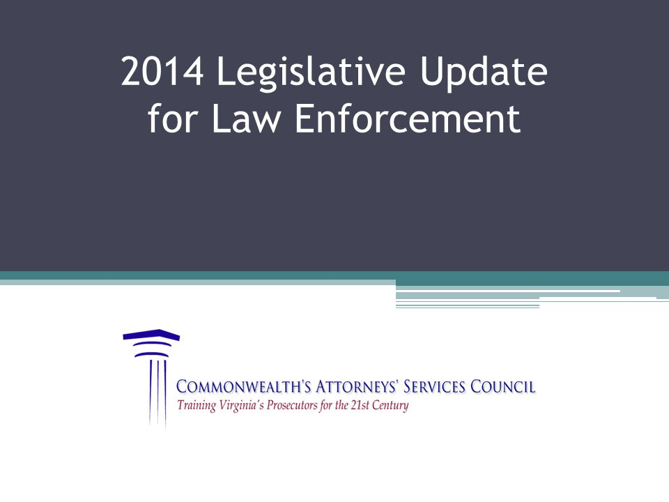 2014 Legislative Update for Law Enforcement
