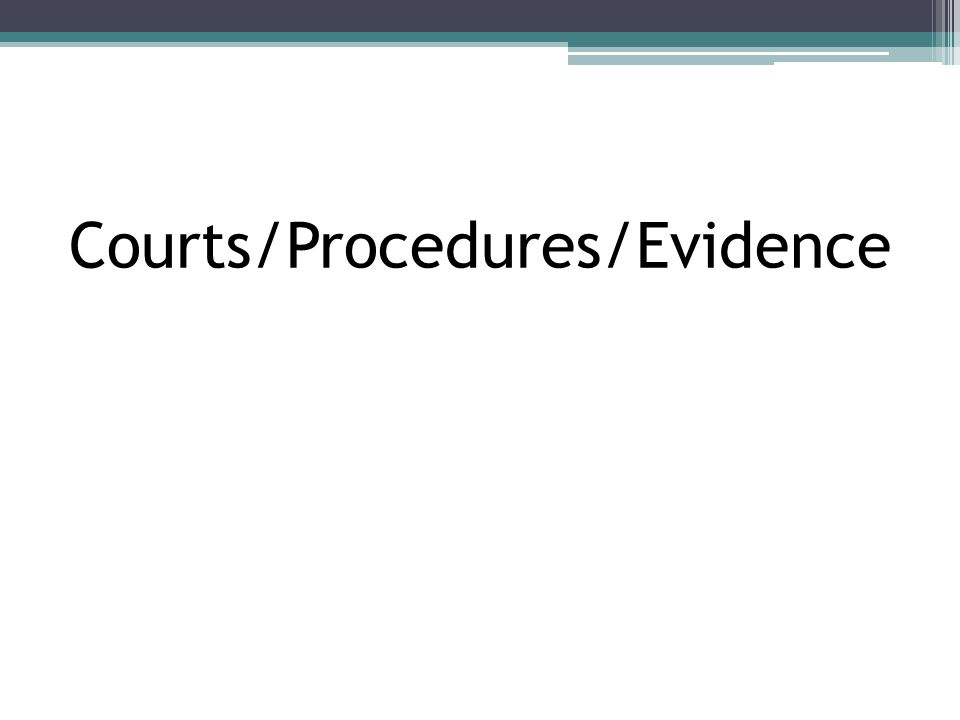 Courts/Procedures/Evidence
