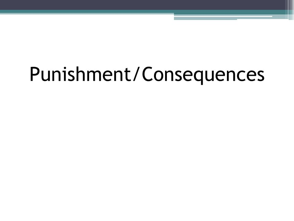 Punishment/Consequences
