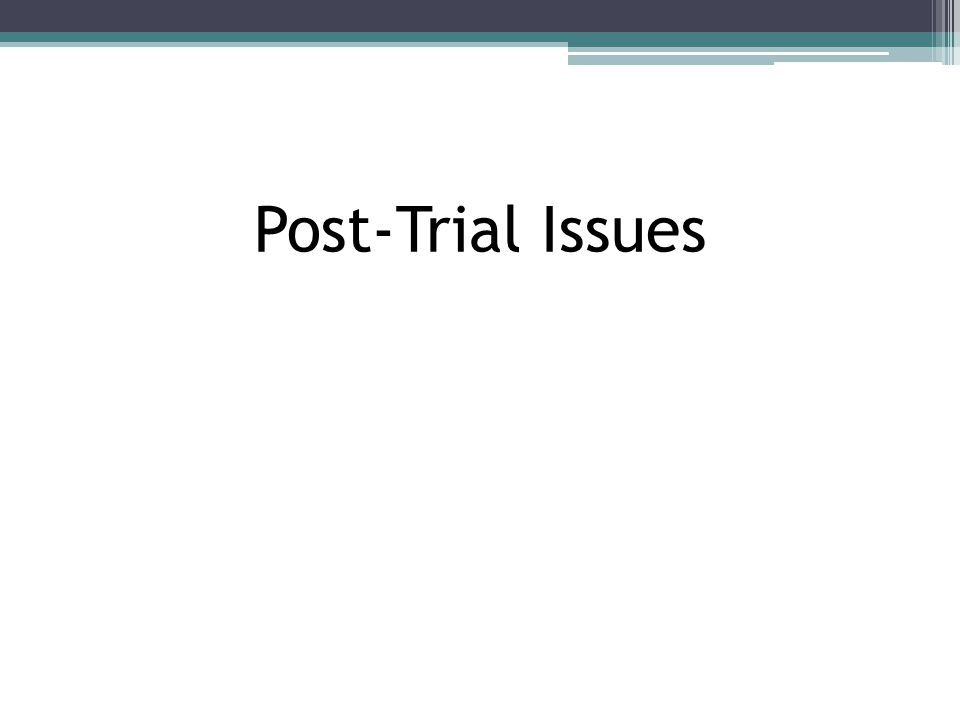 Post-Trial Issues