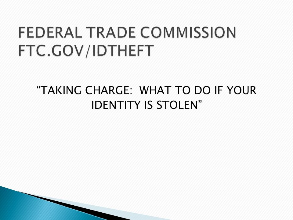 TAKING CHARGE: WHAT TO DO IF YOUR IDENTITY IS STOLEN