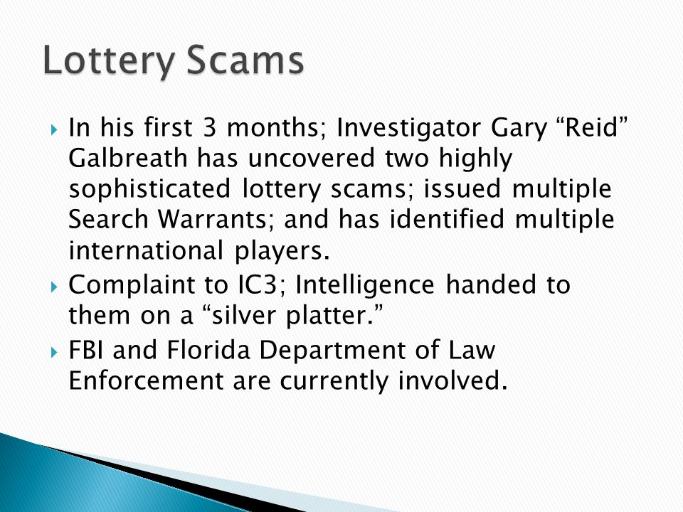 """ In his first 3 months; Investigator Gary """"Reid"""" Galbreath has uncovered two highly sophisticated lottery scams; issued multiple Search Warrants; and"""