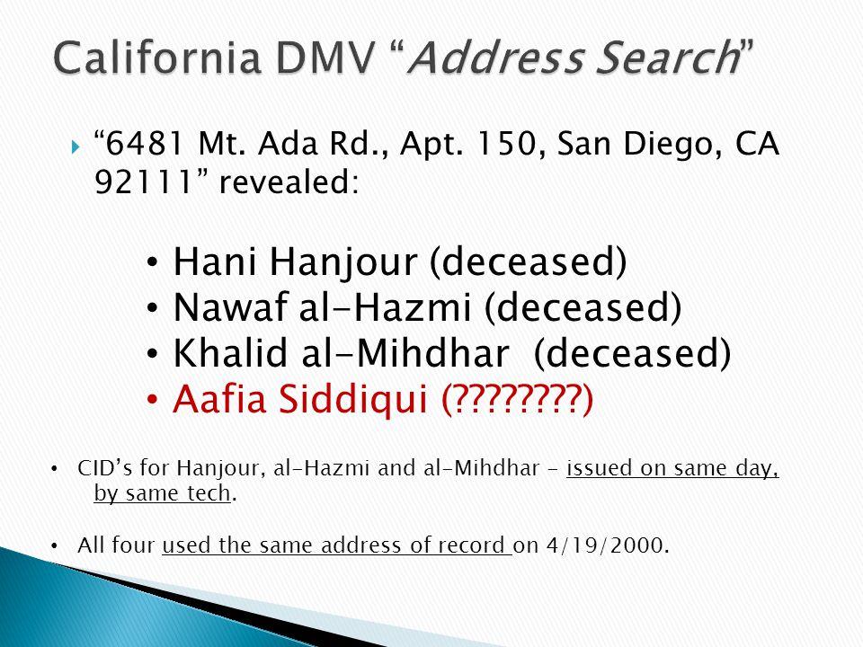 """ """"6481 Mt. Ada Rd., Apt. 150, San Diego, CA 92111"""" revealed: Hani Hanjour (deceased) Nawaf al-Hazmi (deceased) Khalid al-Mihdhar (deceased) Aafia Sid"""