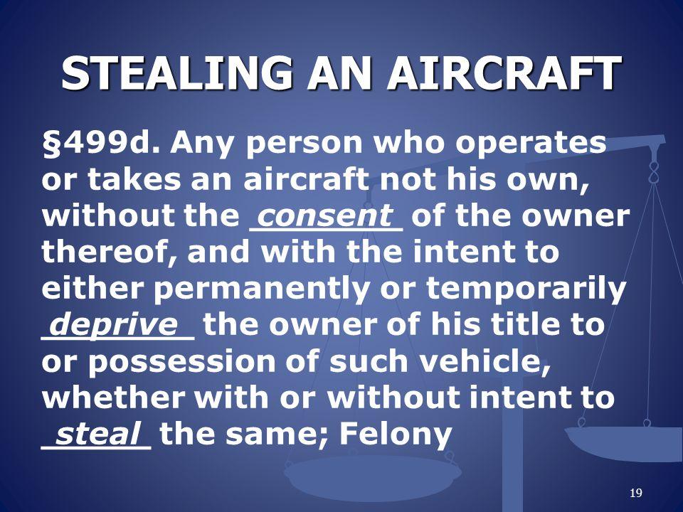 STEALING AN AIRCRAFT §499d.
