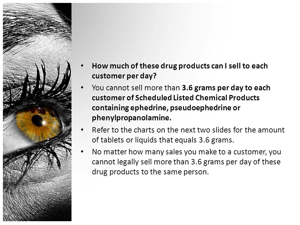 How much of these drug products can I sell to each customer per day.