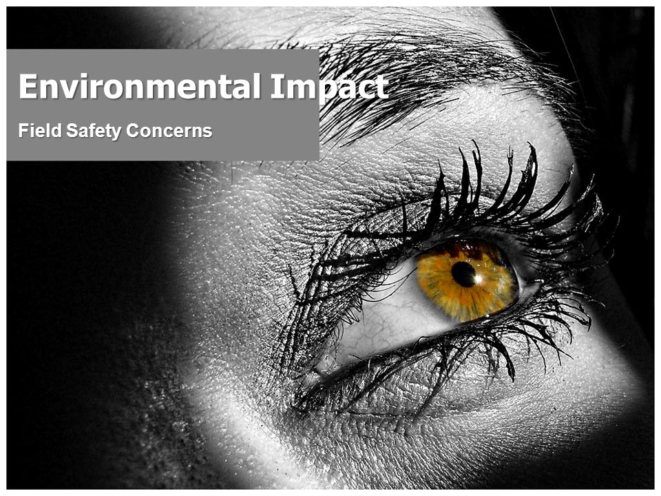 Environmental Impact Field Safety Concerns