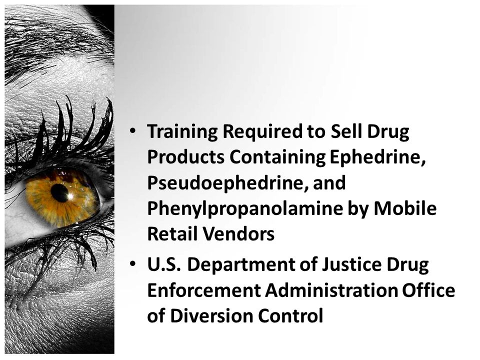 Training Required to Sell Drug Products Containing Ephedrine, Pseudoephedrine, and Phenylpropanolamine by Mobile Retail Vendors U.S.
