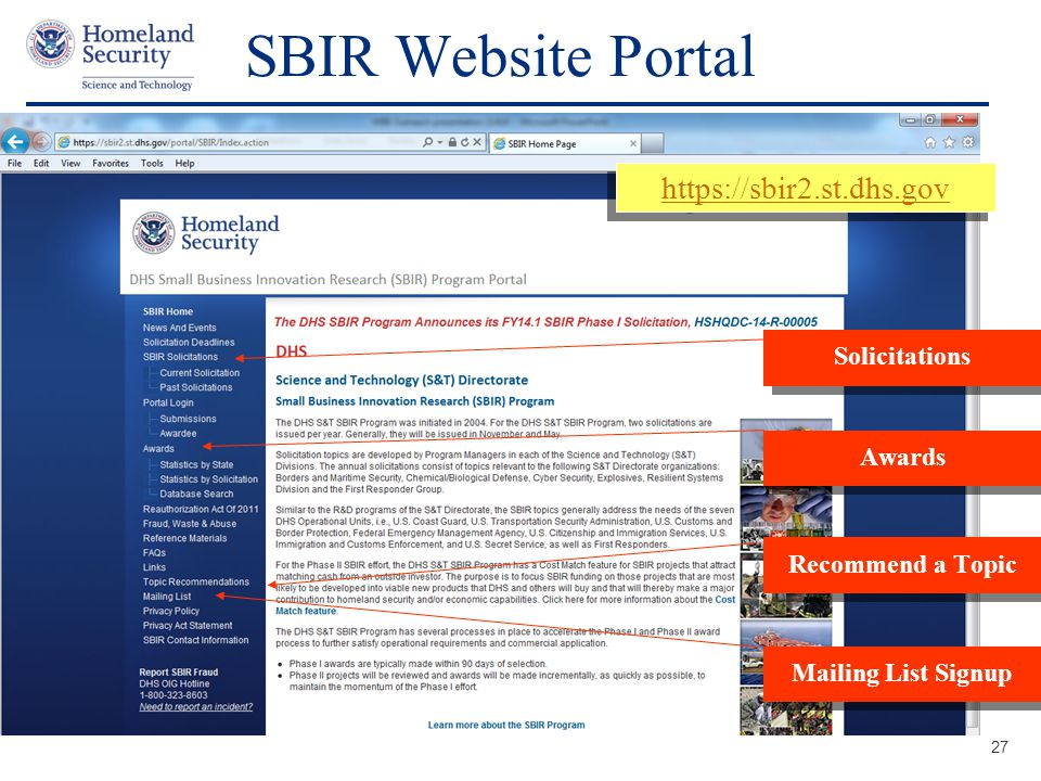 Presenter's Name June 17, 2003 SBIR Website Portal 27 https://sbir2.st.dhs.gov SolicitationsAwards Recommend a Topic Mailing List Signup
