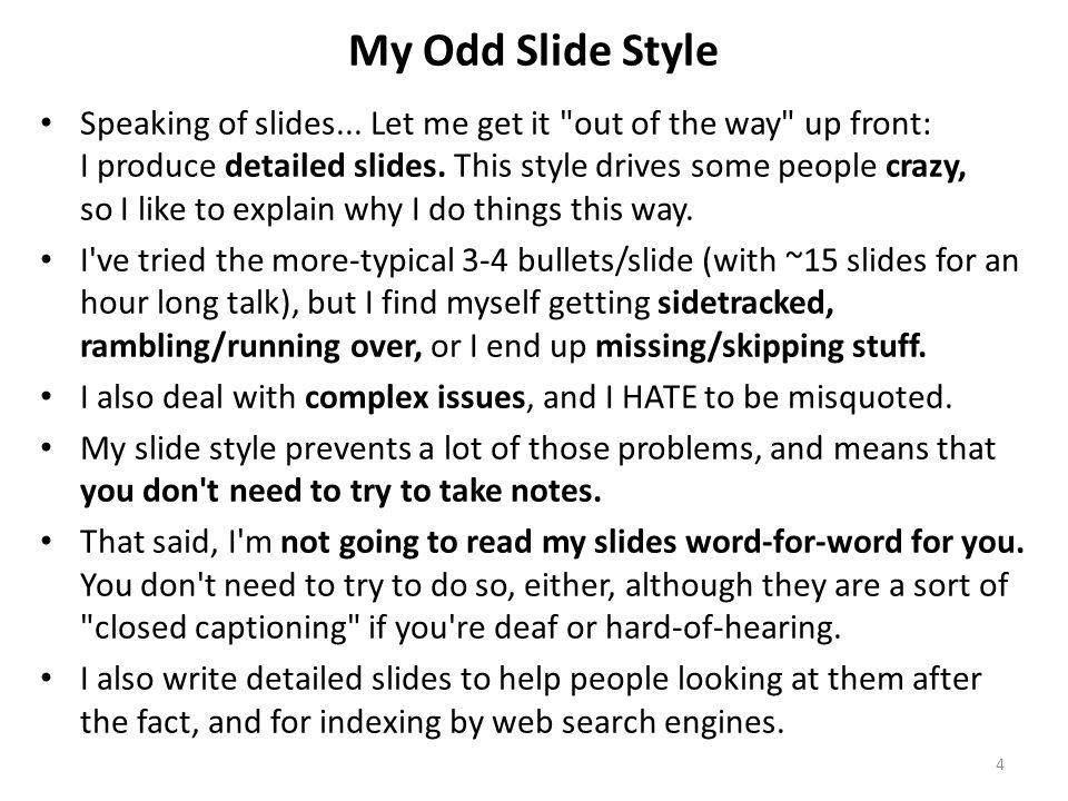 My Odd Slide Style Speaking of slides...