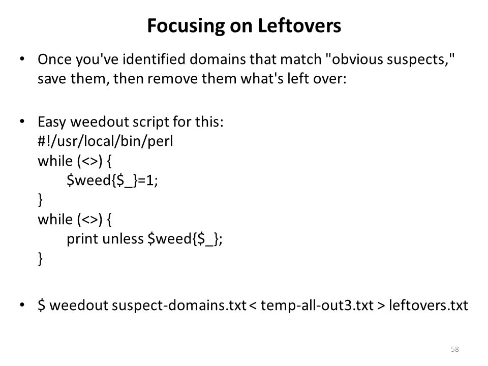 Focusing on Leftovers Once you've identified domains that match