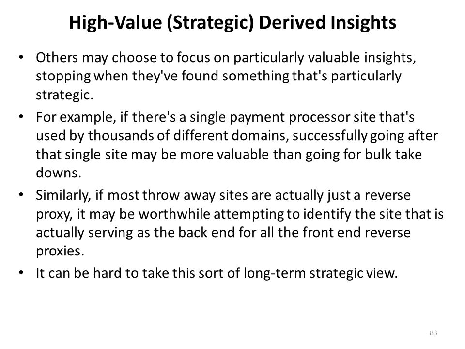 High-Value (Strategic) Derived Insights Others may choose to focus on particularly valuable insights, stopping when they've found something that's par