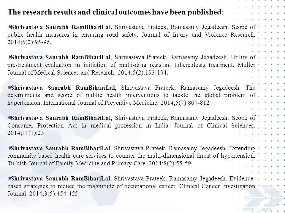 The research results and clinical outcomes have been published:  Shrivastava Saurabh RamBihariLal, Shrivastava Prateek, Ramasamy Jegadeesh.