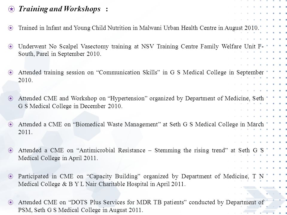 ⍟ Training and Workshops : ⍟ Trained in Infant and Young Child Nutrition in Malwani Urban Health Centre in August 2010.