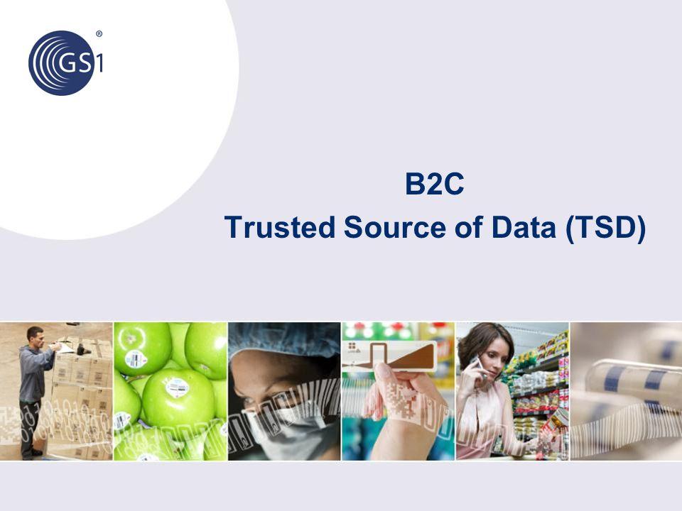 B2C Trusted Source of Data (TSD)