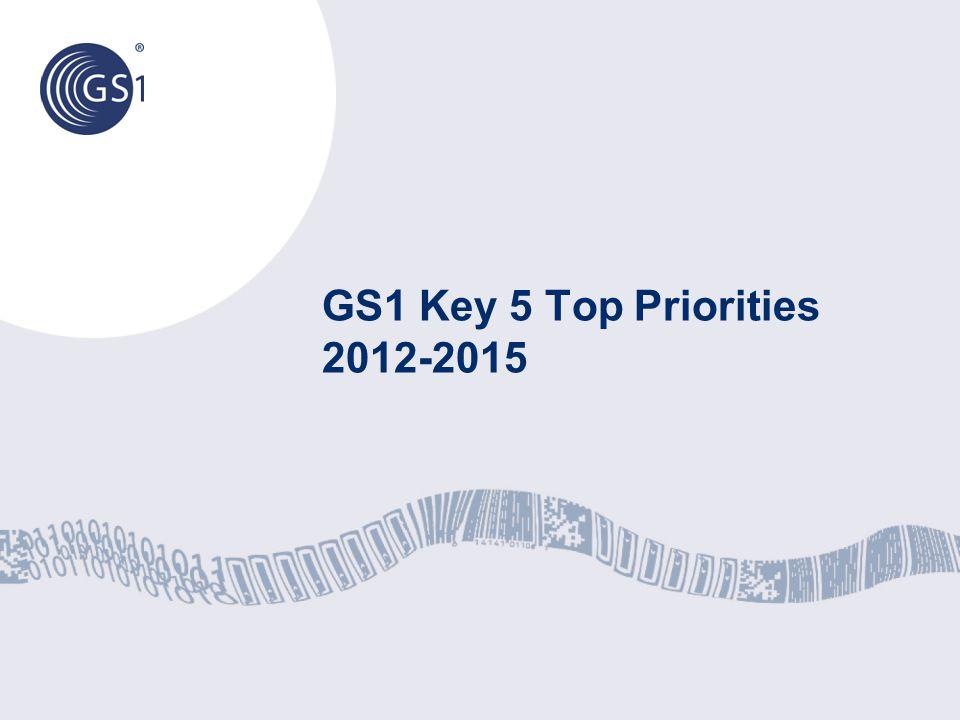 GS1 Key 5 Top Priorities 2012-2015