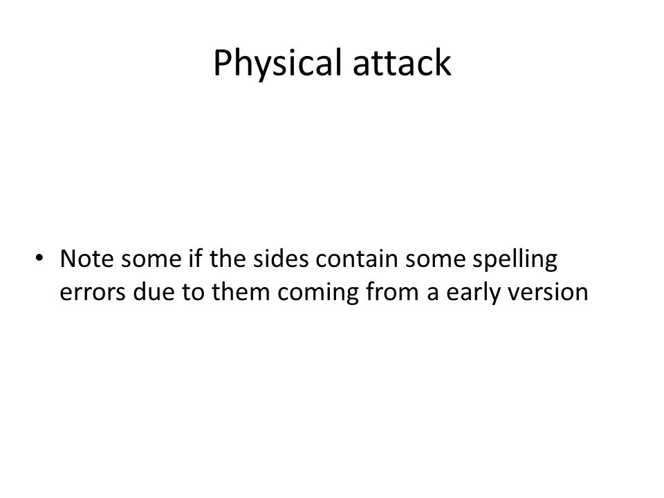 Physical attack Note some if the sides contain some spelling errors due to them coming from a early version