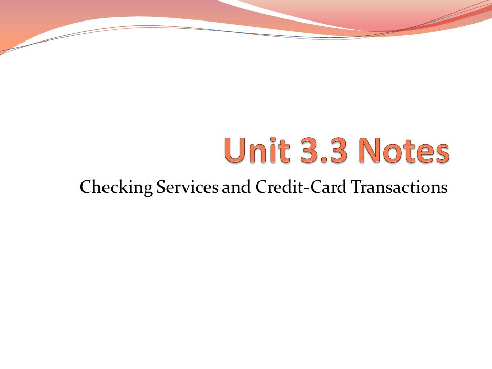 Checking Services and Credit-Card Transactions