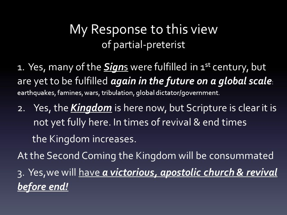 My Response to this view of partial-preterist 1.