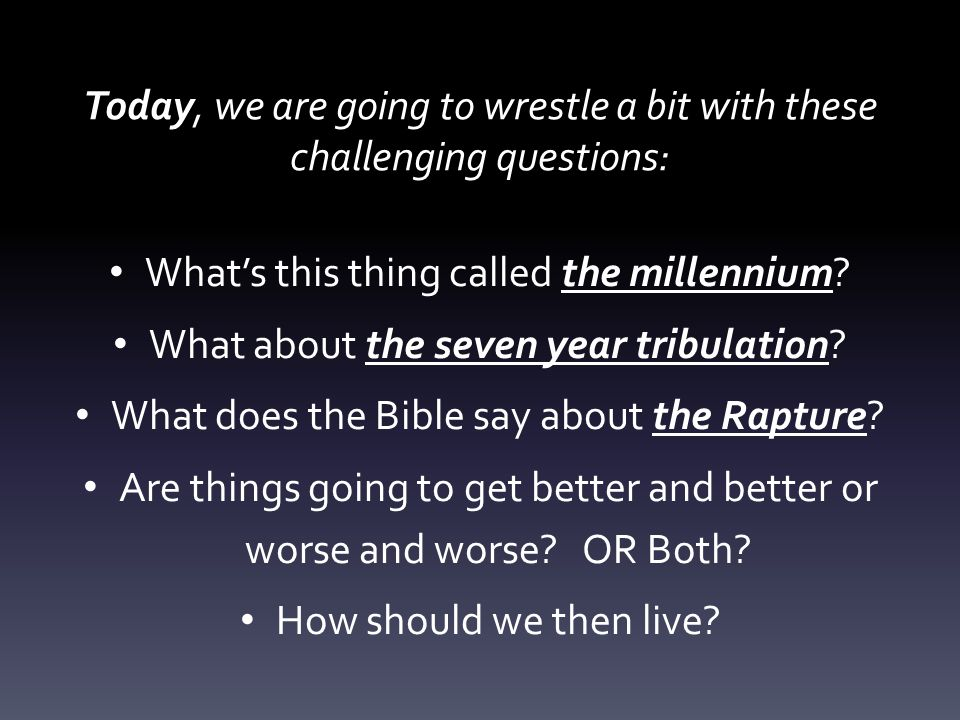 Today, we are going to wrestle a bit with these challenging questions: What's this thing called the millennium.