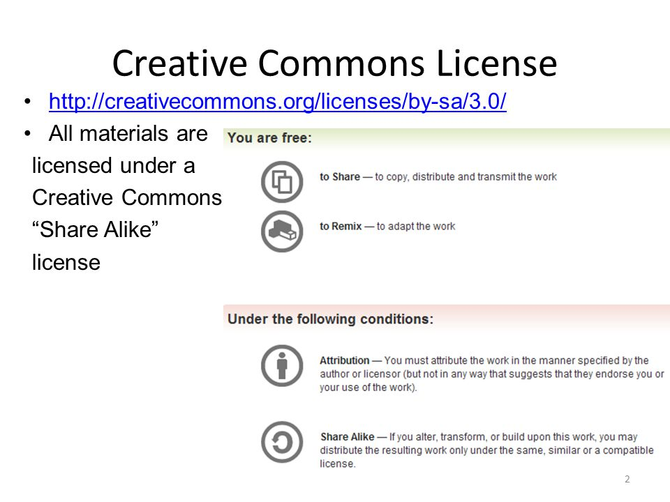 Creative Commons License http://creativecommons.org/licenses/by-sa/3.0/ All materials are licensed under a Creative Commons Share Alike license 2