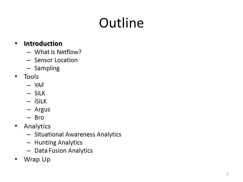 Outline Introduction Introduction – What is Netflow.