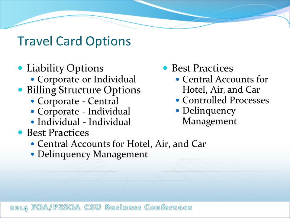 Travel Card Options Liability Options Corporate or Individual Billing Structure Options Corporate - Central Corporate - Individual Individual - Indivi