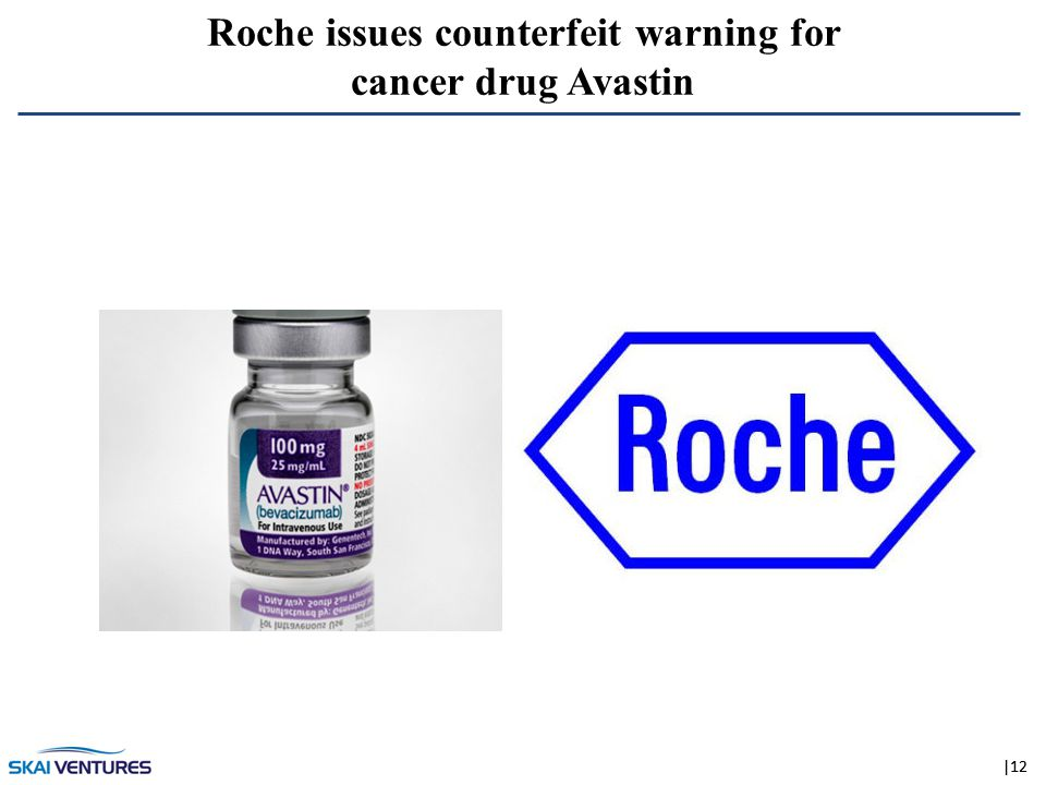 |12 Roche issues counterfeit warning for cancer drug Avastin