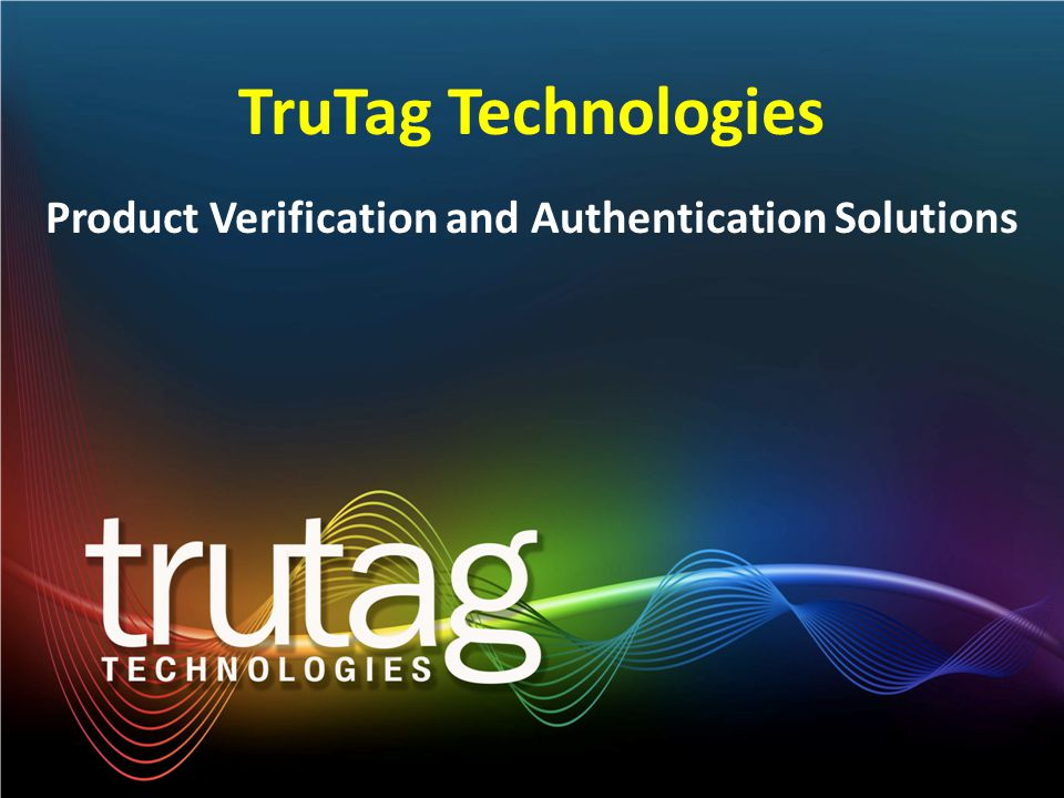 |2 TruTag Technologies Product Verification and Authentication Solutions
