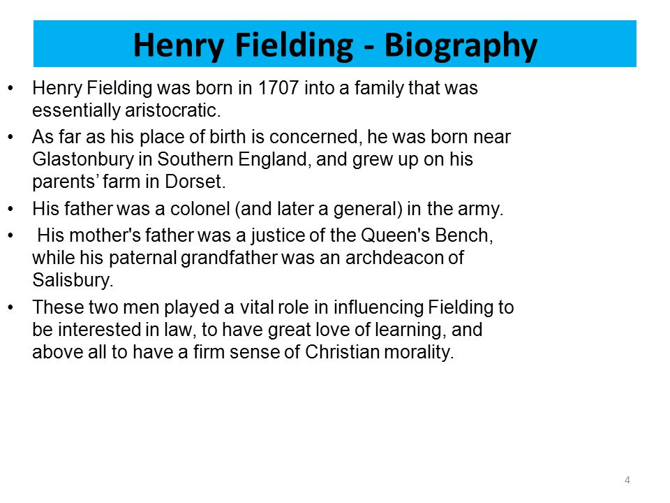 Cont… Henry Fielding - Biography Fielding s father, Sir Edmund Fielding, a colonel of aristocratic descent, married Sarah Gould in 1706.