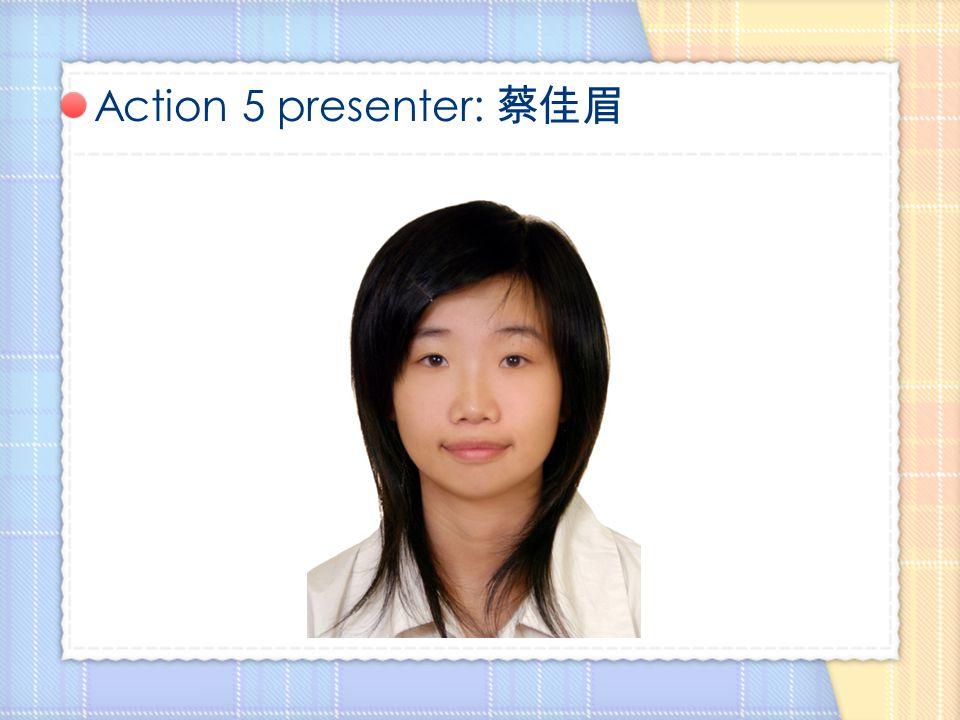 Action 6 presenter: 郭 嘉