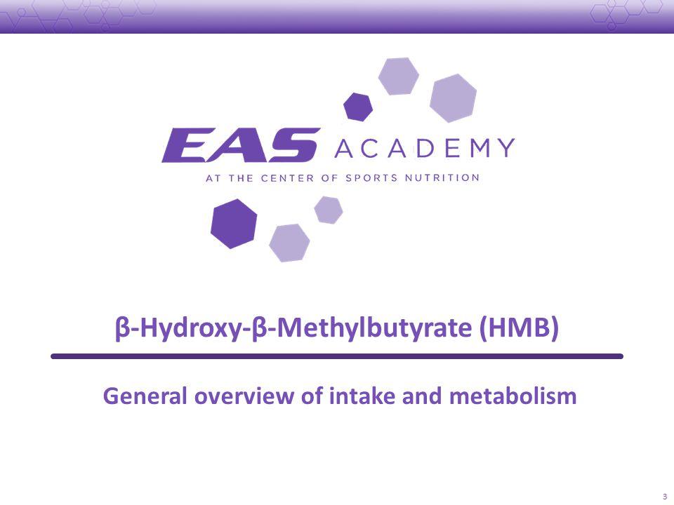 β-Hydroxy-β-Methylbutyrate (HMB) 3 General overview of intake and metabolism