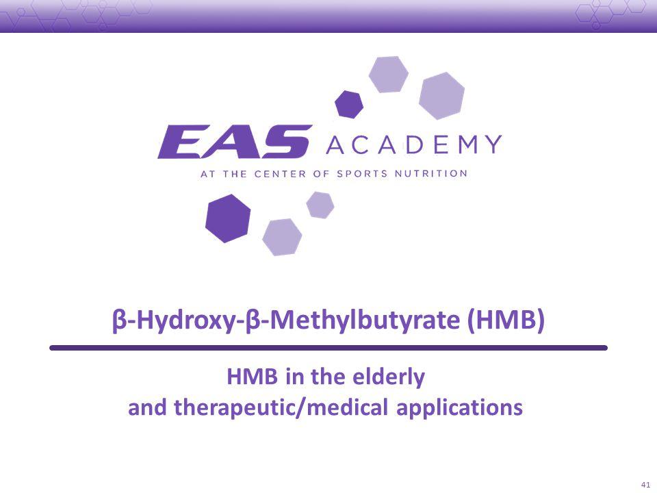 β-Hydroxy-β-Methylbutyrate (HMB) 41 HMB in the elderly and therapeutic/medical applications