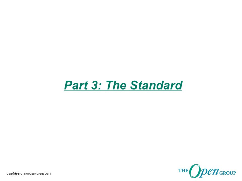 Copyright (C) The Open Group 2014 Introducing the O-TTPS (Standard)  What is the O-TTPS.