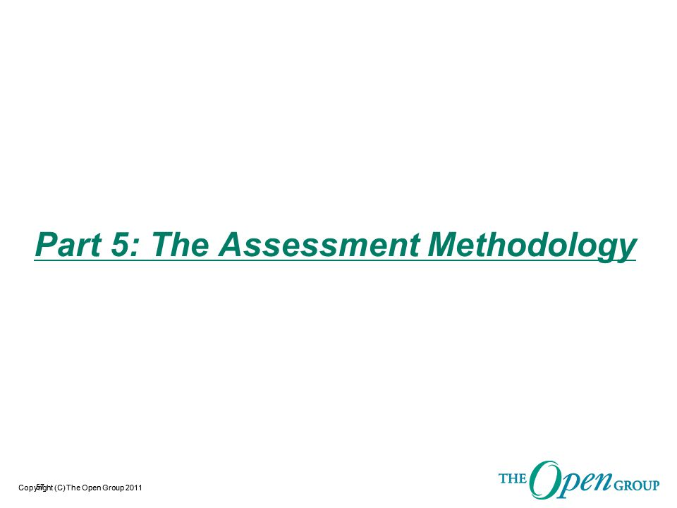 Copyright (C) The Open Group 2012 Assessment Methodology  Overview  Completing and Approving the ISCA Document  Preparing the Accreditation Package Document  The Assessment including Assessment Procedures 58