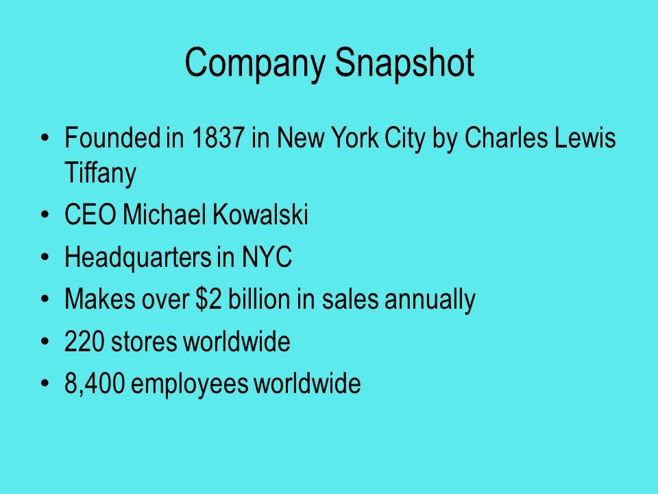 Snapshot Continued Segments: Americas, Asia-Pacific and Europe Target market: women with a higher household income and a taste for the finer things in life, and men who buy for those women Products: jewelry, timepieces, sterling silverware, china, crystal, stationary, fragrances and accessories