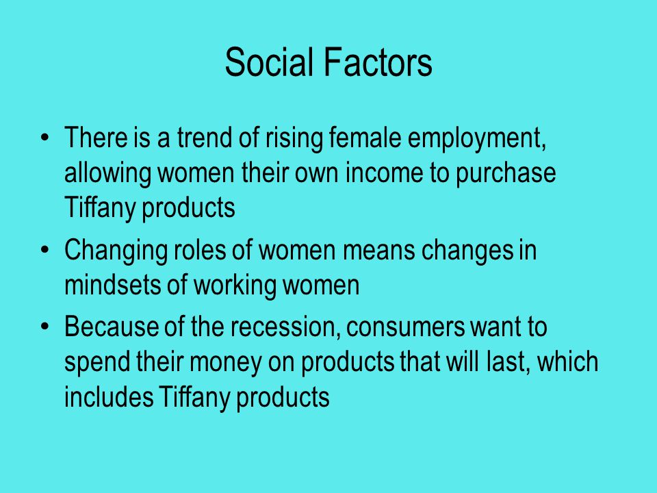 Technological Factors E-commerce makes purchasing of products easier for customers E-commerce makes it easier for Tiffany to reach international customers