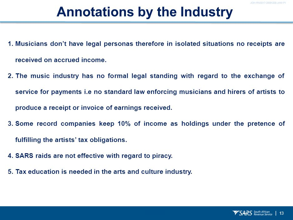 JOH-RNS017-20091208-JvW-P1 | 13 Annotations by the Industry 1.Musicians don't have legal personas therefore in isolated situations no receipts are received on accrued income.