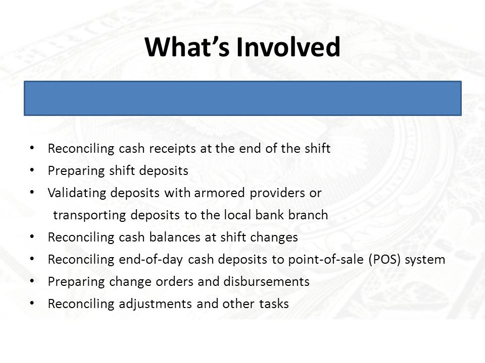 What's Involved Mutilated Currency Reporting shortages/overages/losses Other costs: Cash loss from fraud Banking fees Armored provider costs (for clients that make deposits at bank cash vaults)