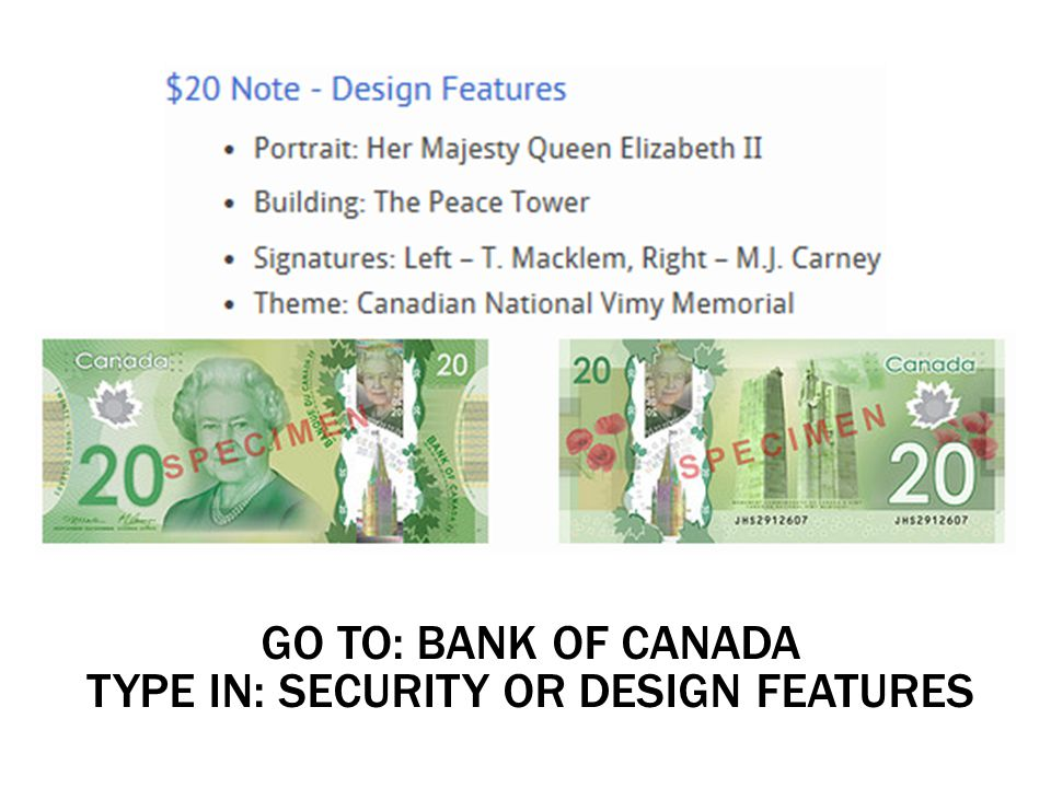 GO TO: BANK OF CANADA TYPE IN: SECURITY OR DESIGN FEATURES