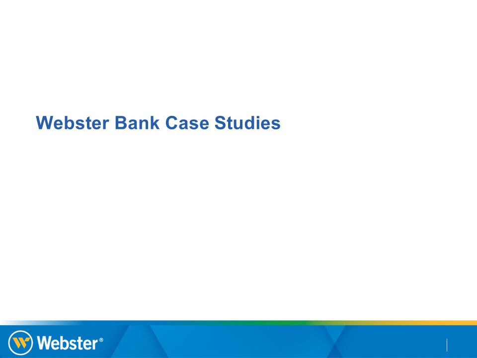 Webster Bank Case Studies