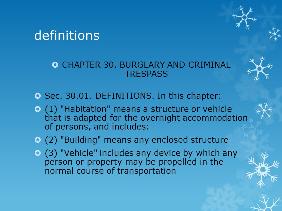 definitions  CHAPTER 30. BURGLARY AND CRIMINAL TRESPASS  Sec.
