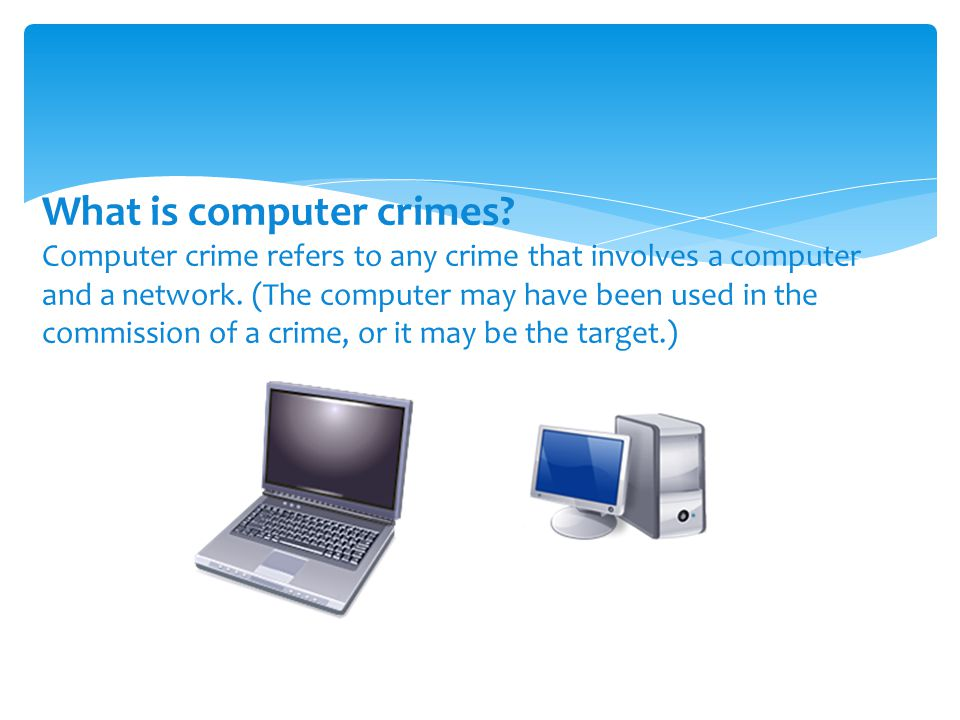 What is computer crimes. Computer crime refers to any crime that involves a computer and a network.
