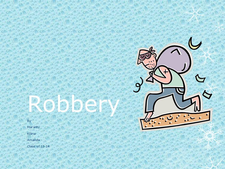 Robbery By Maranty Kiana Amanda Class of 13-14