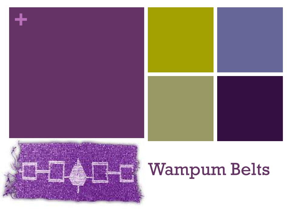 + Wampum Belts
