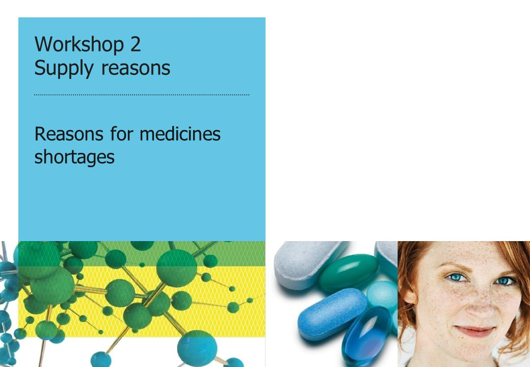 Workshop 2 Supply reasons Reasons for medicines shortages