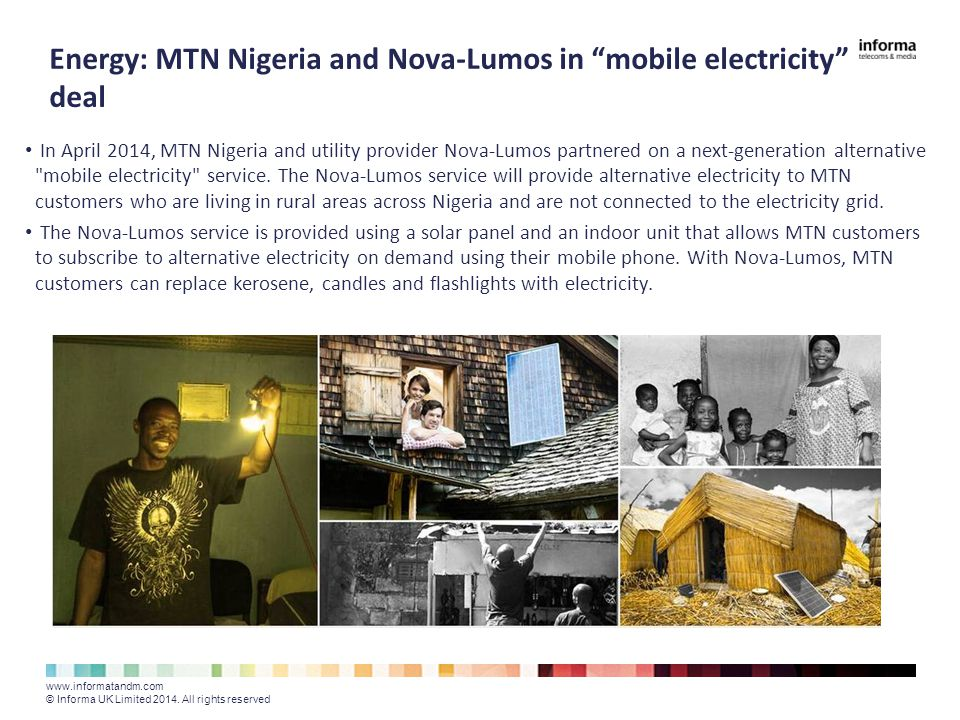 In April 2014, MTN Nigeria and utility provider Nova-Lumos partnered on a next-generation alternative mobile electricity service.
