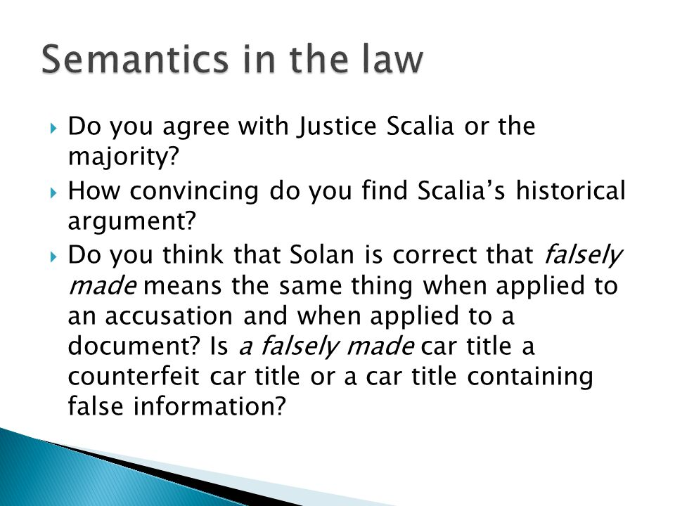 Do you agree with Justice Scalia or the majority?  How convincing do you find Scalia's historical argument?  Do you think that Solan is correct th