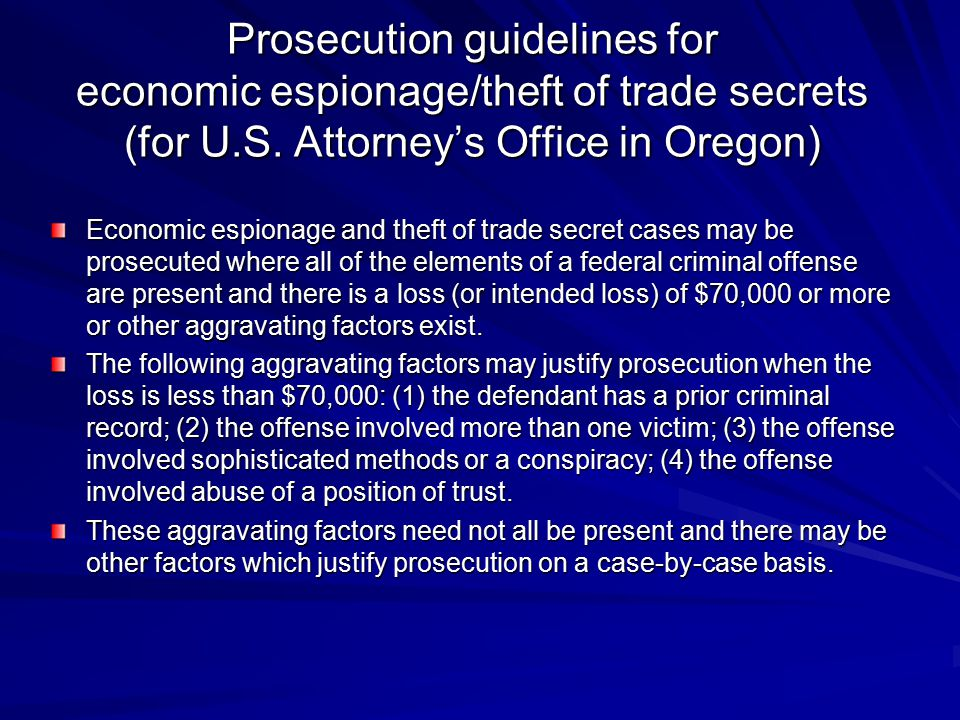Prosecution guidelines for economic espionage/theft of trade secrets (for U.S. Attorney's Office in Oregon) Economic espionage and theft of trade secr