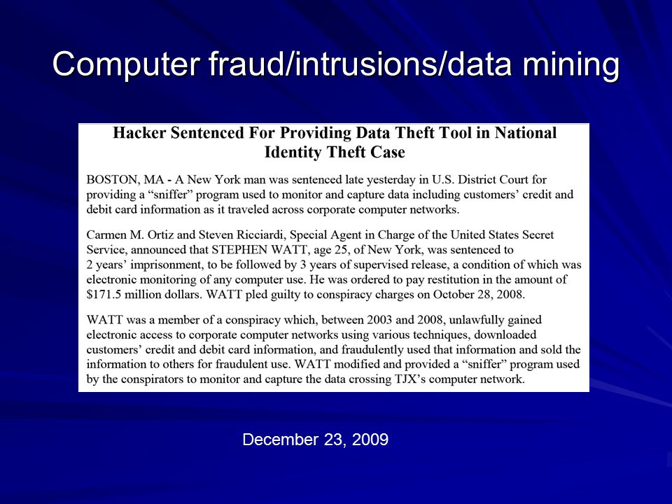 Computer fraud/intrusions/data mining December 23, 2009